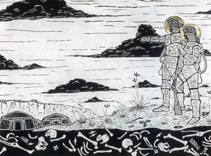 An abstract black-and-white landscape print depicts two figures in space suits standing to our right. One figure is pointing toward tent-like structures in the distance, and the other is holding a rifle, vertically, by the barrel. Across the bottom of the print is a black band filled with skulls and bones depicted to be in the layer of earth under the ground that the two figures are standing on.