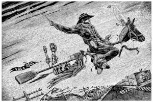 """In this non-photorealistic, stylized black-and-white print, a man, dressed in cowboy attire rides on a long broomstick fashioned into a stick pony with wings, a saddle, a gas tank made with a Sprite bottle, and a flag with the words """"Vola Dora!"""""""
